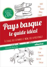 Pays basque : le guide idéal : à l'usage des estivants et même des autochtones !