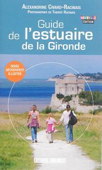 Guide de l'estuaire de la Gironde : guide découverte illustré