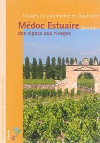 Médoc-Estuaire : des vignes aux rivages : Gironde
