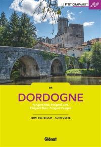 En Dordogne : Périgord noir, Périgord vert, Périgord blanc, Périgord pourpre