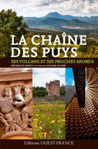 La chaîne des Puys : ses volcans et ses proches abords
