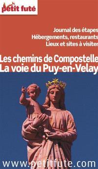 Les chemins de Compostelle : la voie du Puy-en-Velay : journal des étapes, hébergements, restaurants, lieux et sites à visiter