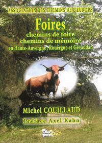 Foires : chemins de foire, chemins de mémoire en Haute-Auvergne, Rouergue et Gévaudan