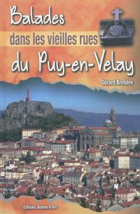 Balades dans les vieilles rues du Puy-en-Velay