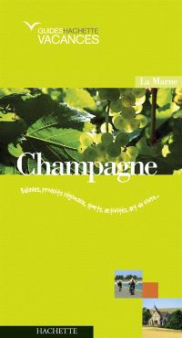 Champagne : Marne, Reims, Epernay, Châlons-en-Champagne