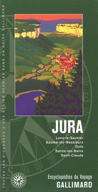Jura : Lons-le-Saunier, Baume-les-Messieurs, Dole, Salins-les-Bains, Saint-Claude