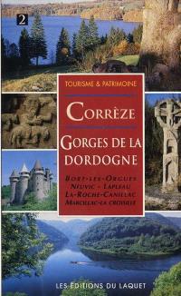 Corrèze, gorges de la Dordogne : Bort-les-Orgues, Neuvic, Lapleau, La Roche-Canillac, Marcillac-la-Croisille