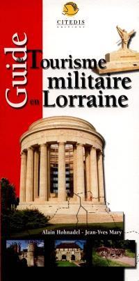 Guide du tourisme militaire en Lorraine