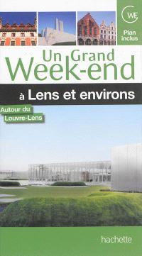 Un grand week-end à Lens et environs : autour du Louvre-Lens