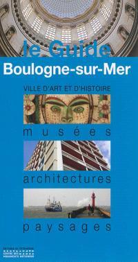 Boulogne-sur-Mer : musées, architectures, paysages