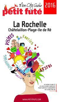 La Rochelle, Châtelaillon-Plage, île de Ré : 2016