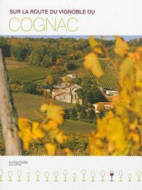 Sur la route du vignoble du cognac
