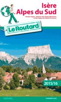 Isère, Alpes du Sud : Hautes-Alpes, stations des Alpes-Maritimes et des Alpes-de-Haute-Provence