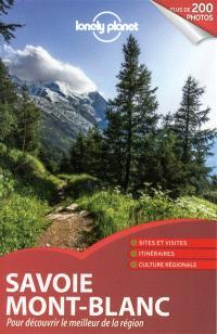 Savoie, Mont-Blanc : pour découvrir le meilleur de la région