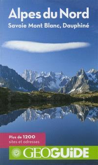 Alpes du Nord : Savoie, Mont-Blanc, Dauphiné : plus de 1.200 sites et adresses