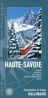 Haute-Savoie : Annecy, Genevois, lac Léman, pays du Mont-Blanc, Aravis