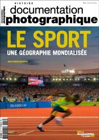 Documentation photographique (La). n° 8112, Le sport, une géographie mondialisée