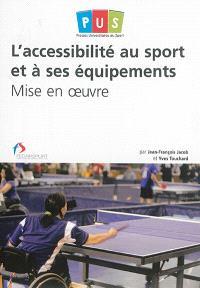 L'accessibilité au sport et à ses équipements : mise en oeuvre