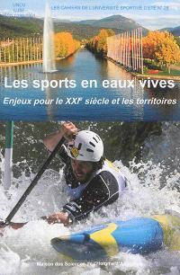 Les sports en eaux vives : enjeux pour le XXIe siècle et les territoires