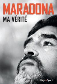 Maradona : ma vérité