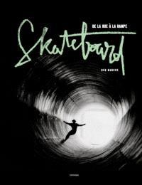 Skateboard : de la rue à la rampe