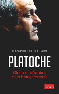 Platoche : gloire et déboires d'un héros français