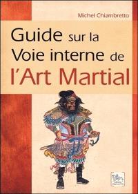 Guide sur la voie interne de l'art martial