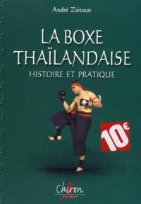 La boxe thaïlandaise, Histoire et pratique