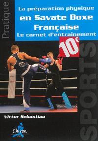 La préparation physique en savate boxe française : le carnet d'entraînement