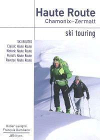 Haute Route, Chamonix-Zermatt : ski touring : ski routes, Classic Haute Route, Historic Haute Route, Purist's Haute Route, Reverse Haute Route