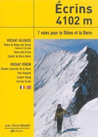 Ecrins 4102 m : 7 voies pour le Dôme et la Barre : versant Vallouise, versant Vénéon = Ecrins 4102 m : 7 routes to the Dôme and the Barre : from the Vallouise valley, from the Vénéon valley