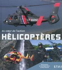 Hélicoptères au coeur de l'action