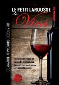 Le petit Larousse des vins : connaître, apprendre, découvrir
