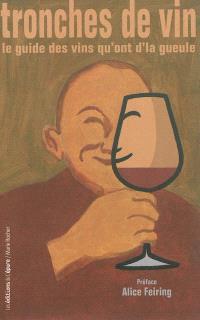 Tronches de vin : le guide des vins qu'ont d'la gueule