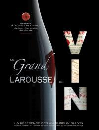 Le grand Larousse du vin : pour reconnaître, choisir, garder, déguster les vins du monde entier