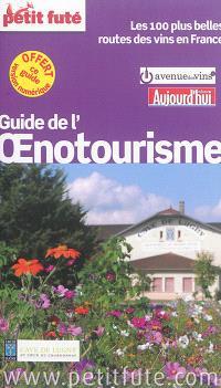 Guide de l'oenotourisme : les 100 plus belles routes des vins en France