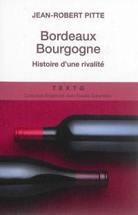 Bordeaux-Bourgogne : histoire d'une rivalité