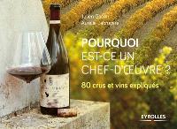 Pourquoi est-ce un chef-d'oeuvre ? : 80 crus et vins expliqués