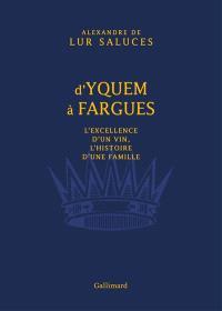 D'Yquem à Fargues : l'excellence d'un vin, l'histoire d'une famille