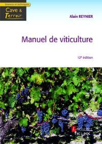 Manuel de viticulture : guide technique de viticulteur