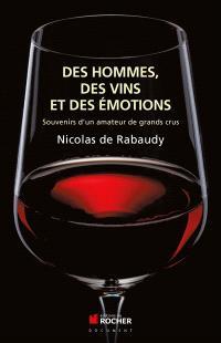 Des hommes, des vins et des émotions : mémoires d'un amateur de grands crus