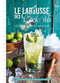 Le Larousse des cocktails : 550 cocktails avec ou sans alcool