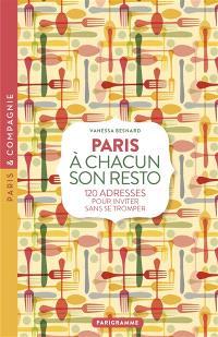 A chacun son resto : Paris : 200 adresses pour inviter sans se tromper