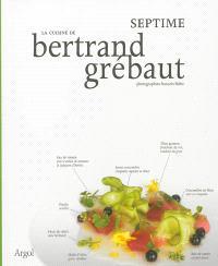 La cuisine de Bertrand Grébaut : Septime