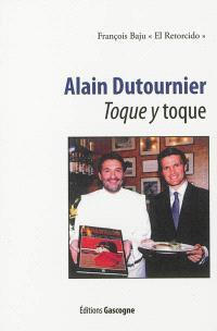 Alain Dutournier : toque y toque