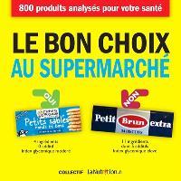 Le bon choix au supermarché : 800 produits analysés pour votre santé