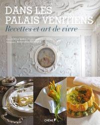 Dans les palais vénitiens : recettes et art de vivre