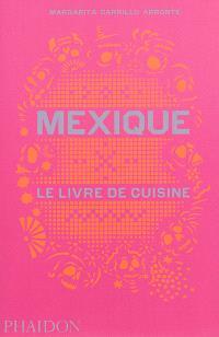 Mexique : le livre de cuisine