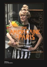 Une Américaine à Paris : 100 recettes authentiques