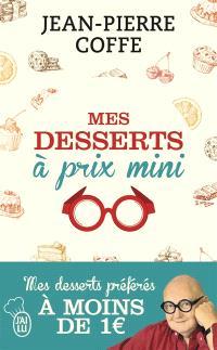 Mes desserts à prix mini : mes desserts préférés à moins de 1 euro